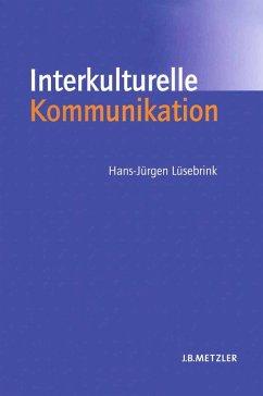 Interkulturelle Kommunikation (eBook, PDF) - Lüsebrink, Hans-Jürgen