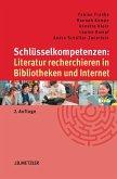 Schlüsselkompetenzen: Literatur recherchieren in Bibliotheken und Internet (eBook, PDF)