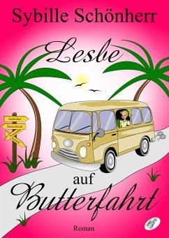 Lesbe auf Butterfahrt (eBook, ePUB) - Schönherr, Sybille