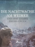 Die Nachtwache am Weiher und zwei andere Erzählungen (eBook, ePUB)
