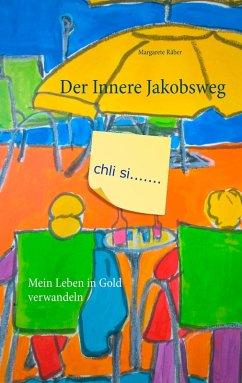 Der Innere Jakobsweg (eBook, ePUB)
