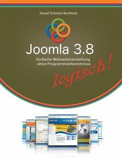 Joomla 3.8 logisch! (eBook, ePUB) - Schmitz-Buchholz, Daniel
