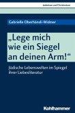 """""""Lege mich wie ein Siegel an deinen Arm!"""" (eBook, PDF)"""