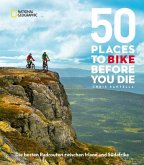 50 Places to Bike Before You Die (Mängelexemplar)