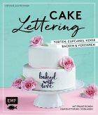 Cake Lettering - Torten, Cupcakes, Kekse backen und verzieren (eBook, ePUB)