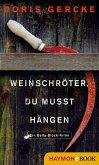 Weinschröter, du musst hängen (eBook, ePUB)