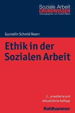 Ethik in der Sozialen Arbeit (eBook, PDF) - Schmid Noerr, Gunzelin
