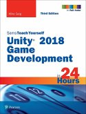 Unity 2018 Game Development in 24 Hours, Sams Teach Yourself (eBook, ePUB)