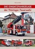 Die Einsatzfahrzeuge der Thüringer Feuerwehr (Mängelexemplar)