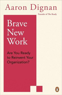 Brave New Work (eBook, ePUB) - Dignan, Aaron