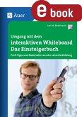 Umgang mit dem interaktiven Whiteboard (eBook, PDF)