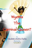 Wyetta the Carnival Queen? (eBook, ePUB)