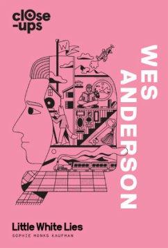 Wes Anderson - Kaufman, Sophie Monks; Little White Lies