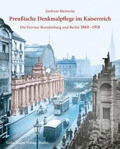 Preußische Denkmalpflege im Kaiserreich - Meinecke, Andreas