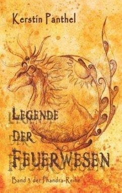 Legende der Feuerwesen - Panthel, Kerstin