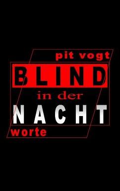 Blind in der Nacht - Vogt, Pit