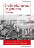 Großsiedlungsbau im geteilten Berlin