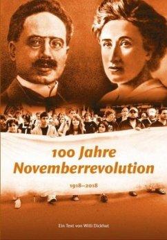 100 Jahre Novemberrevolution - Dickhut, Willi