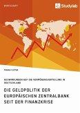 Die Geldpolitik der Europäischen Zentralbank seit der Finanzkrise. Auswirkungen auf die Vermögensverteilung in Deutschland