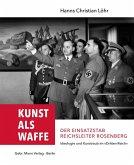 Kunst als Waffe - Der Einsatzstab Reichsleiter Rosenberg
