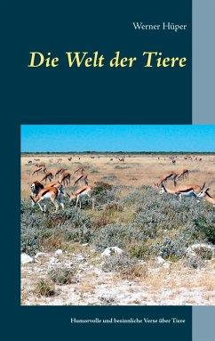 Die Welt der Tiere - Hüper, Werner