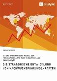 Die strategische Entwicklung von Nachwuchsführungskräften. Ist das amerikanische Modell der Traineeprogramme auch in Deutschland zielführend?