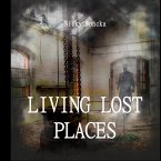 Living Lost Places