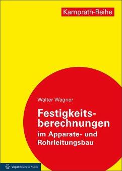 Festigkeitsberechnungen im Apparate- und Rohrleitungsbau (eBook, PDF) - Wagner, Walter