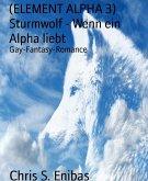 (ELEMENT ALPHA 3) Sturmwolf - Wenn ein Alpha liebt (eBook, ePUB)