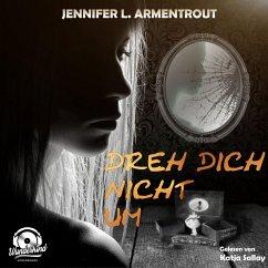 Dreh dich nicht um (Ungekürzt) (MP3-Download) - Armentrout, Jennifer L.