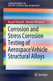 Corrosion and Stress Corrosion Testing of Aerospace Vehicle Structural Alloys (eBook, PDF)