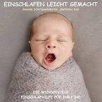 Einschlafen leicht gemacht! Die wundervolle Einschlafhilfe für Ihr Kind (MP3-Download)