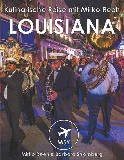 Louisiana - Kulinarische Reise mit Mirko Reeh (eBook, ePUB)