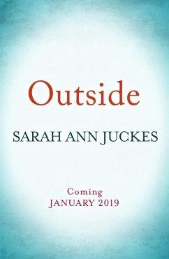 Outside (eBook, ePUB) - Juckes, Sarah Ann