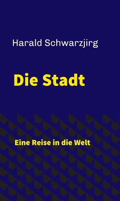 Die Stadt (eBook, ePUB) - Schwarzjirg, Harald