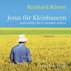 Jesus für Kleinbauern (MP3-Download) - Körner, Reinhard