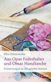 Aus Opas Federhalter und Omas Handtasche (eBook, ePUB)