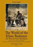 The World of the Khwe Bushmen in Southern Africa - Die Welt der Kxoé-Buschleute im südlichen Afrika
