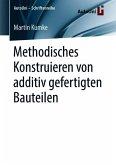 Methodisches Konstruieren von additiv gefertigten Bauteilen