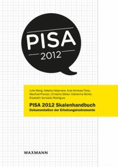 PISA 2012 Skalenhandbuch - Mang, Julia; Ustjanzew, Natalia; Schiepe-Tiska, Anja; Prenzel, Manfred; Sälzer, Christine; Müller, Katharina; Gonzaléz Rodríguez, Elisabeth