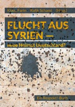 Flucht aus Syrien - neue Heimat Deutschland?