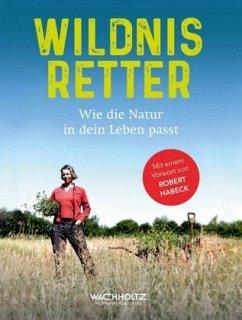 Wildnisretter - Böttcher, Kirsten; Bohde, Sven; Janzen, Silvia; Monika, Rößiger