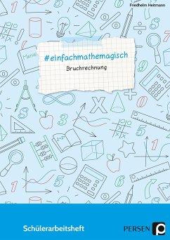 # einfachmathemagisch - Bruchrechnung - Heitmann, Friedhelm