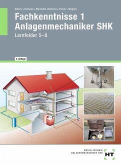 Fachkenntnisse 1 Anlagenmechaniker SHK - Wagner, Josef; Pusch, Peter; Dommel, Rainer; Albers, Joachim