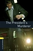 Oxford Bookworms Library: Level 1:: The President's Murderer audio pack