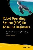 Robot Operating System (ROS) for Absolute Beginners (eBook, PDF)