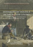 Intimacies of Violence in the Settler Colony (eBook, PDF)