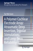 A Polymer Cochlear Electrode Array: Atraumatic Deep Insertion, Tripolar Stimulation, and Long-Term Reliability (eBook, PDF)