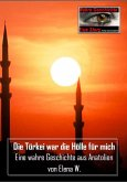 Die Türkei war die Hölle für mich (eBook, ePUB)