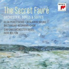 The Secret Fauré: Orchestral Songs & Suites - Peretyatko/Bruns/Sinfonieorch.Basel/Bolton